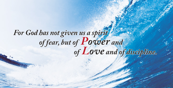 Information Banner - PLMC:For God has not given us a spirit of fear, but of Power and of Love and of discipline.
