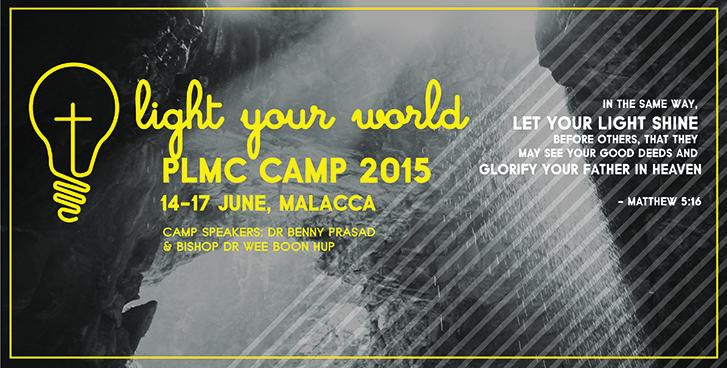 Church Camp - Light your world. 14-17 June, Malacca